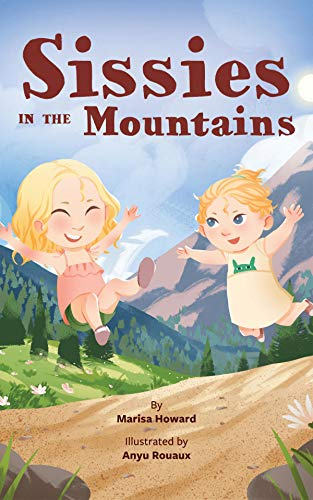 Sissies in the Mountains ( A Board Book Celebrating the Magic of Sisterhood) (Sissies Adventures 2) (English Edition)