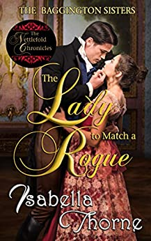 The Lady to Match a Rogue: Faith (The Baggington Sisters Book 4) by [Isabella Thorne]