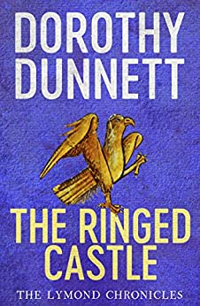 The Ringed Castle: The Lymond Chronicles Book Five by [Dorothy Dunnett]