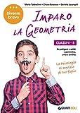 Imparo la geometria. Classi 4-5. Dai poligoni e i solidi, al perimetro, area e cerchio