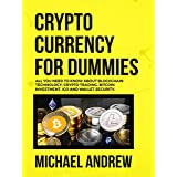 Cryptocurrency For Dummies: Beginner Guide To Bitcoin, Blockchain Technology, Cryptocurrency Investing And Secrets To Trade And Make Profits (A - Z Cryptocurrency ... - Expert Guide Book 1) (English Edition)