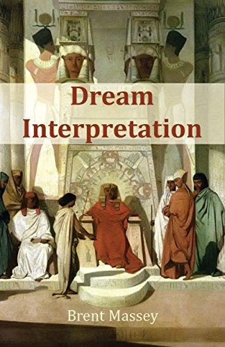 Dream Interpretation Is God's Business: Biblical Christian Dream Interpretation, Hearing God, Prophetic Dreams, Prophecy, Dreams in the Bible, and Symbols