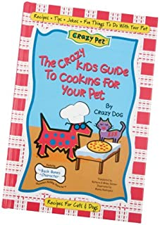 Crazy Pets Cooking for you Pet - Cookery Book