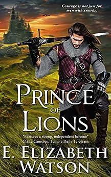 Prince of Lions by [E. Elizabeth Watson]