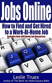 Jobs Online: Find and Get Hired to a Work-At-Home Job by [Leslie Truex]