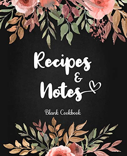 Blank Cookbook Recipes & Notes: 100-Page Blank Recipe Book, Recipe Journal, Cooking Gifts (Floral design)