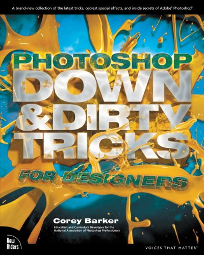 Photoshop Down & Dirty Tricks for Designers (English Edition)