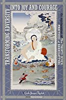 Transforming Adversity into Joy and Courage: An Explanation of the Thirty-Seven Practices of Bodhisattvas by Geshe Jampa Tegchok(2005-09-02)