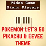 Pokemon Let's Go Pikachu & Eevee Theme