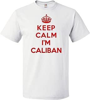 Keep Calm I'm Caliban T Shirt Funny Tee