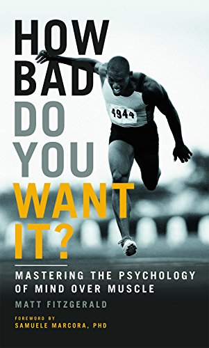 How Bad Do You Want It?: Mastering the Psychology of Mind Over Muscle (English Edition)