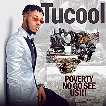 Poverty No Go See Us