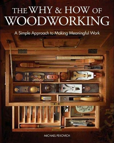 Compare Textbook Prices for The Why & How of Woodworking: A Simple Approach to Making Meaningful Work  ISBN 9781631869273 by Pekovich, Michael