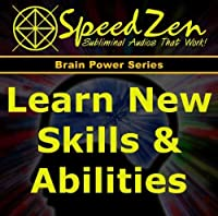 Easily Learn New Skills and Abilities Subliminal CD by SpeedZen Subliminals (2012-05-03)