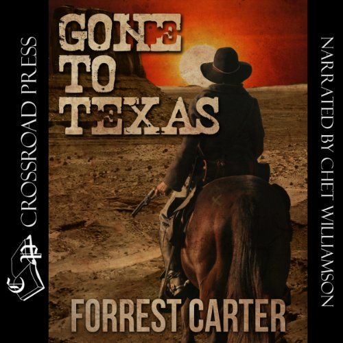 Gone to Texas - A Josey Wales Western                   By:                                                                                                                                 Forrest Carter                               Narrated by:                                                                                                                                 Chet Williamson                      Length: 5 hrs and 37 mins     123 ratings     Overall 4.7