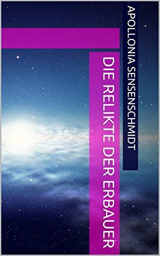 Die Relikte der Erbauer (German Edition)