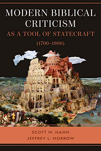 Modern Biblical Criticism as a Tool of Statecraft (1700-1900)