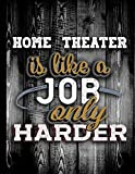 Home Theater Is Like A Job Only Harder: Personalised Gift for Coworker Friend Customized Hobby Lover Gifts Planner Daily Weekly Monthly Undated Calendar Organizer Journal