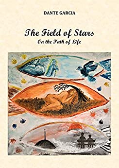 The Field of Stars: On the Path of Life by [Dante Garcia, Marina Dyadkova]