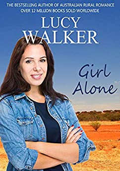 Girl Alone: An Australian Outback Romance by [Lucy Walker]