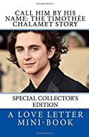 Call Him by His Name: The Timothee Chalamet Story So Far