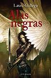 Alas negras (Biblioteca Laura Gallego)