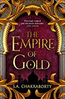 The Empire of Gold (The Daevabad Trilogy)