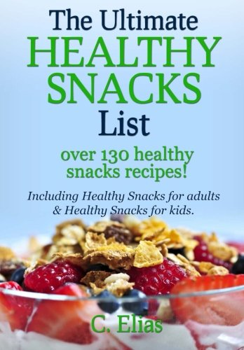 The Ultimate Healthy Snack List including Healthy Snacks for...