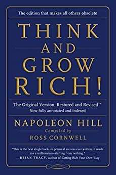 Think and Grow Rich!:The Original Version, Restored and Revised™ by [Napoleon Hill, Ross Cornwell]
