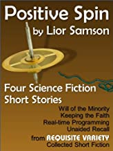 Positive Spin: Four Science Fiction Short Stories (English Edition)