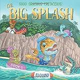 The Big Splash (Good Gracious Cretaceous)