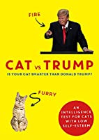 Cat vs Trump: An intelligence test for cats with low self-esteem (Wit & Wisdom)
