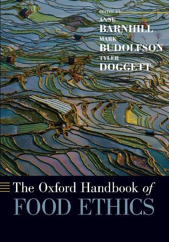 Compare Textbook Prices for The Oxford Handbook of Food Ethics OXFORD HANDBOOKS SERIES 1 Edition ISBN 9780197508732 by Barnhill, Anne,Budolfson, Mark,Doggett, Tyler