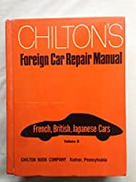 Foreign Car Repair Manual: French, British and Japanese Cars v. 2