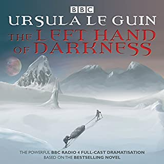 The Left Hand of Darkness     BBC Radio 4 Full-Cast Dramatisation              Written by:                                                                                                                                 Ursula Le Guin                               Narrated by:                                                                                                                                 full cast,                                                                                        Toby Jones,                                                                                        James McArdle                      Length: 1 hr and 53 mins     Not rated yet     Overall 0.0