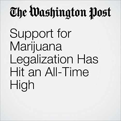 Support for Marijuana Legalization Has Hit an All-Time High audiobook cover art