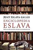 Enciclopedia Eslava: Todo (o casi todo) lo que debes saber para ser razonablemente culto (Divulgación)