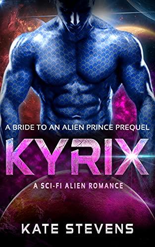 Kyrix: A Sci-Fi Alien Fated Mates Romance