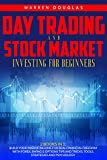 DAY TRADING AND STOCK MARKET INVESTING FOR BEGINNERS 2 Books In 1: Build Your Passive Income for Real Financial Freedom with Forex, Swing & Options Tips and Tricks, Tools, Strategies and Psychology