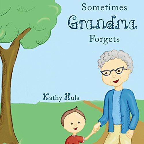 Sometimes Grandma Forgets audiobook cover art