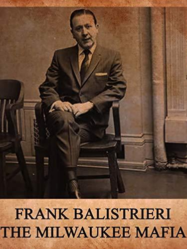 Milwaukee Mafia - Frank Balistrieri