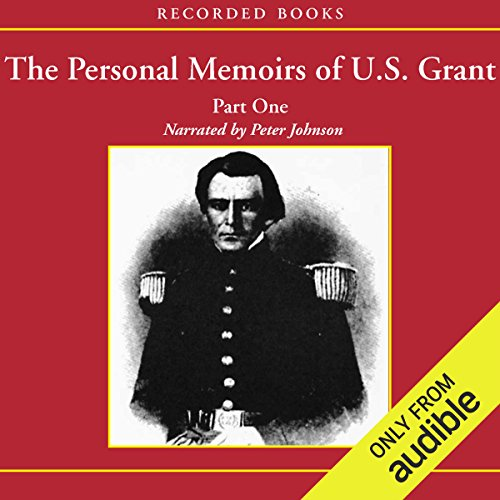 The Personal Memoirs of U.S. Grant: Part 1: The Early Years, West Point, Mexico cover art