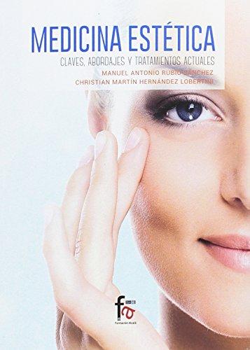 Medicina Estética. Claves Abordajes Y Tratamientos Abordajes Y Tratamientos Actuales (CIENCIAS SANITARIAS)