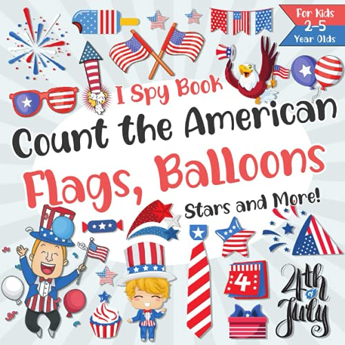 Count The American Flags, Balloons, Stars and More! I Spy 4th of July Book...