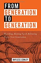 From Generation to Generation: Reaching, Raising Up and Releasing Every Next Generation