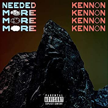 Kennon - Needed More