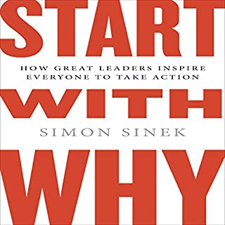 Start with Why     How Great Leaders Inspire Everyone to Take Action (Int'l Edit.)              De :                                                                                                                                 Simon Sinek                               Lu par :                                                                                                                                 Simon Sinek                      Durée : 7 h et 12 min     92 notations     Global 4,6