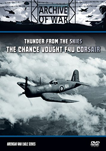 The Chance Vought F4U Corsair - Thunder from the Skies(American War Eagles Series) [Reino Unido] [DVD]