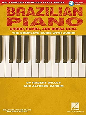 Brazilian Piano Choro Samba And Bossa Nova Hal Leonard Keyboard Style Series by Robert Willey Alfredo. Cardim(2010-06-01)