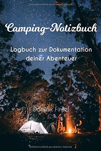 Camping-Notizbuch: Logbuch, Tagebuch für Packlisten, Stell- & Zeltplätze | notiere deine Lieblingsrezepte beim Zelten & Campen | Geschenkidee für Abenteurer